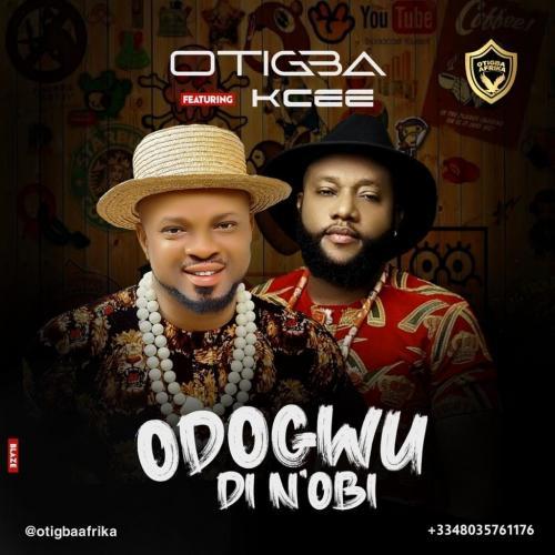 Otigba - Odogwu di Nobi Ft. KCee