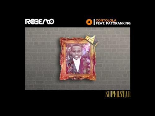 Roberto - Contolola Ft. Patoranking