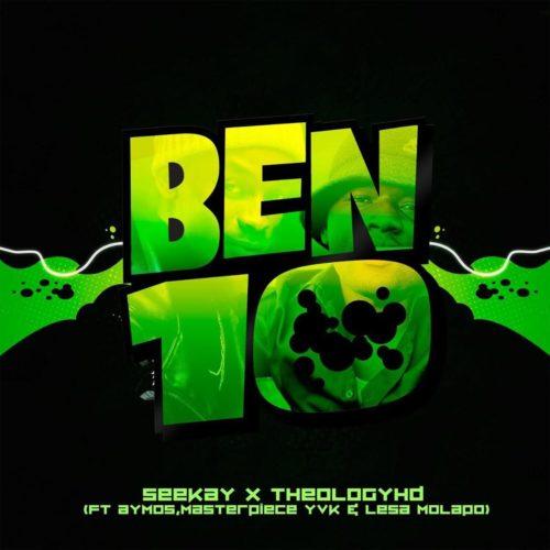 Seekay & Theology HD - Ben 10 Ft. Aymos, Masterpiece YVK, Lesa Molapo