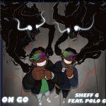Sheff G Ft. Polo G – On Go