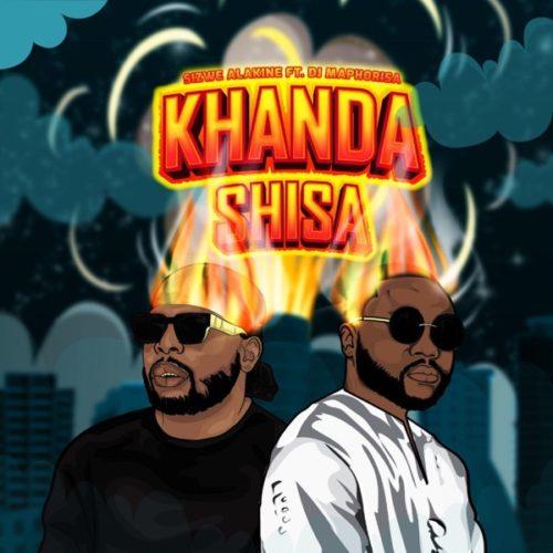 Sizwe Alakine Ft. DJ Maphorisa - Khunda Shisa