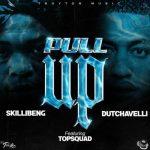 Skillibeng & Dutchavelli – Pull Up Ft. Topsquad