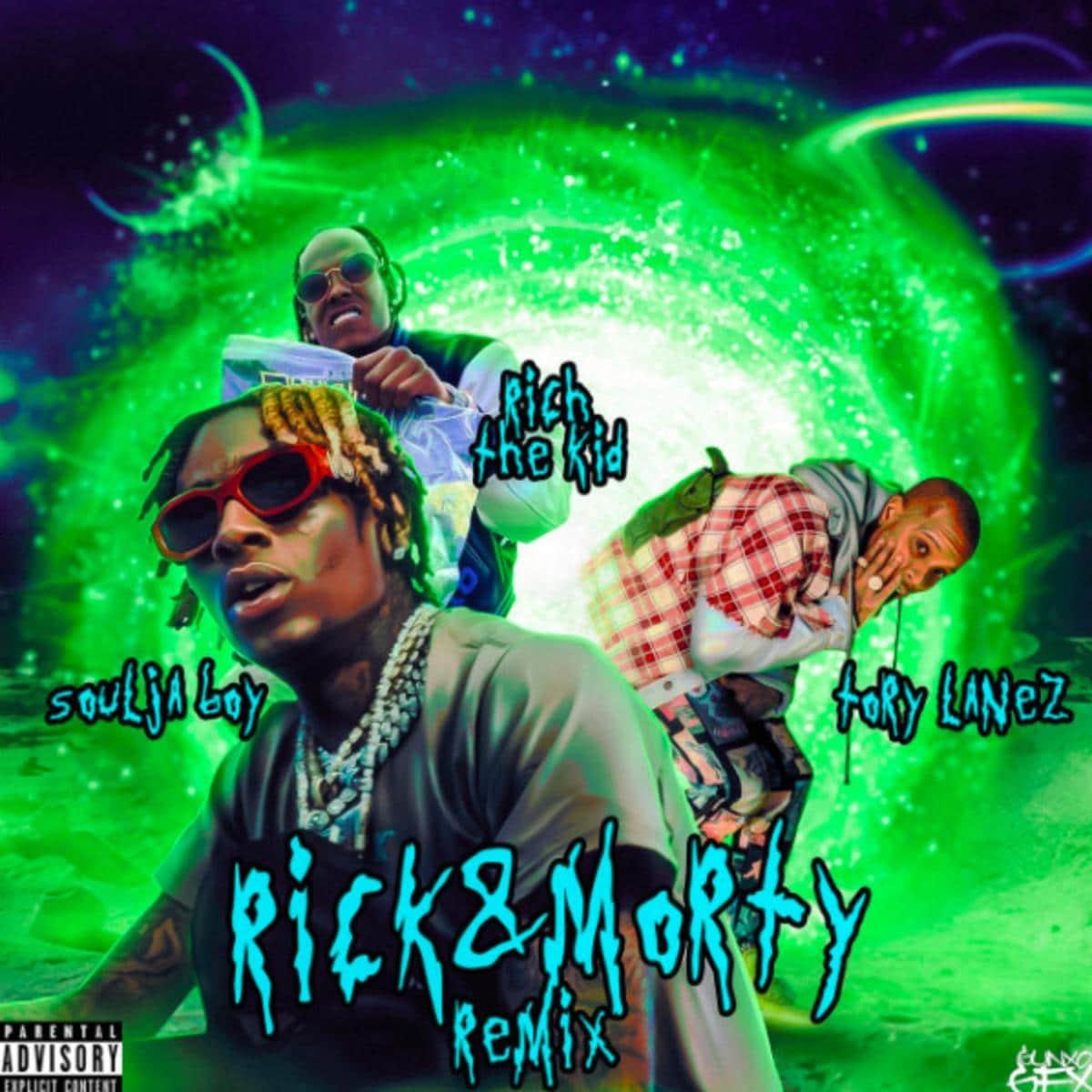 Soulja Boy - Rick N Morty (Remix) Feat. Rich The Kid & Tory Lanez