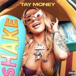 Tay Money – Shake