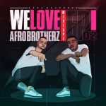 Afro Brotherz – We Love Afro Brotherz (Episode 2)