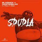 Blaqnick & MasterBlaq – Sdudla Ft. Titow, Stan