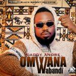 Daddy Andre – Omwana Wabandi