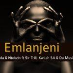 De Mthuda & Ntokzin – Emlanjeni Ft. Sir Trill, Kwiish SA, Da Musical Chef