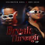 [EP] DBN Gogo & Unlimited Soul – Break Through