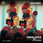 Kolaboy Ft. Ejyk Nwamba – Omalicha