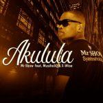 Mr Show – Akulula Ft. MusiholiQ, X-Wise