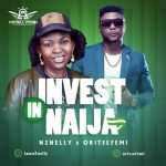 N2Nelly Ft. Oritse Femi – Invest In Naija