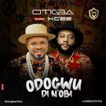 Otigba – Odogwu di N'obi Ft. KCee
