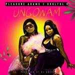 Pleasure Adams Ft. Soulful G – Ungowam
