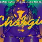 Reekado Banks x Teejay x Lord Afrixana – Chargie