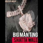 Shatta Wale – Big Man Ting (BMT)