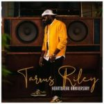 Tarrus Riley – Heartbreak Anniversary