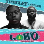 Timiclef – Lowo (Remix) Ft. Skales