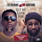 Tj Eleweukwu – Let Me Love You Ft. Harrysong