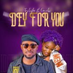 Trikytee – Dey For You Ft. Guchi
