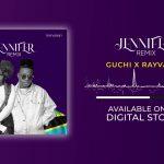 VIDEO: Guchi Ft. Rayvanny – Jennifer