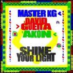 VIDEO: Master KG Ft. David Guetta, Akon – Shine Your Light