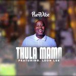 VIDEO: PureVibe Ft. Leon Lee – Thula Mama