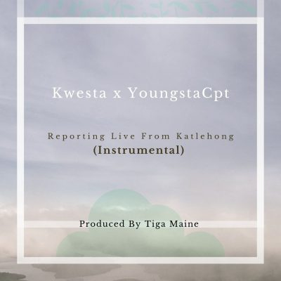 Kwesta x YoungstaCpt - Reporting Live From Katlehong (Instrumental) Mp3 Audio Download