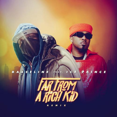 Basseline Ft. Ice Prince - Far From A Rich Kid (Remix)