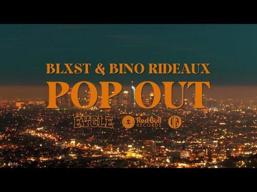 Blxst Ft. Bino Rideaux - Pop Out