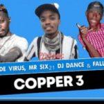 Bravo De Virus, Mr SiX21 DJ Dance & Fallo SA – Copper 3