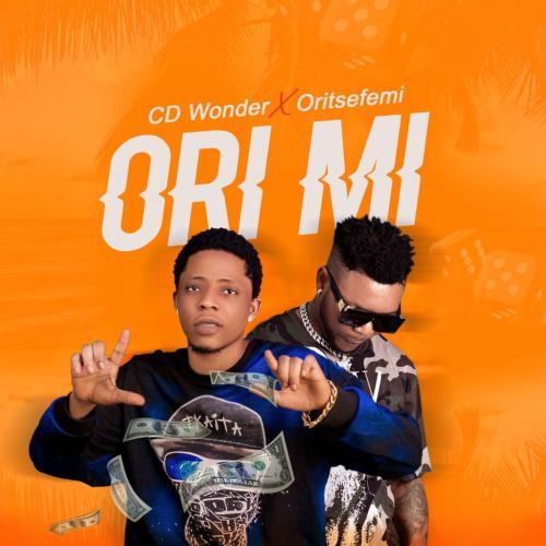 CD Wonder - Ori Mi Ft. Oritse Femi