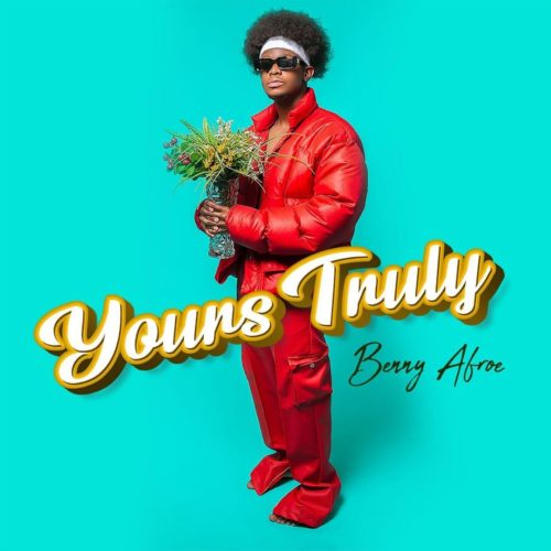 [EP] Benny Afroe - Yours Truly