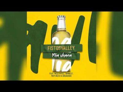 Fistos Valley – Mia Vhana Ft. Mizo Phyll, VanBest, Papi Ricco & Drubango