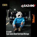 MIX: DJ Eazi007 – Feel Good Mixtape VOL 1