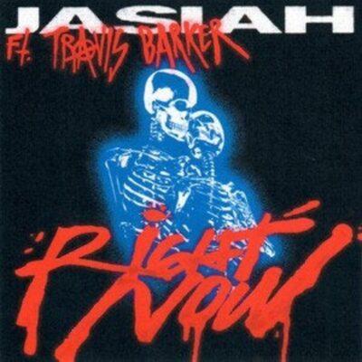 Jasiah ft Travis Barker – Right Now