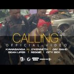 Kawabanga – Calling Ft. O'Kenneth, Jay, Bahd, Sean Lifer, Reggie, City Boy