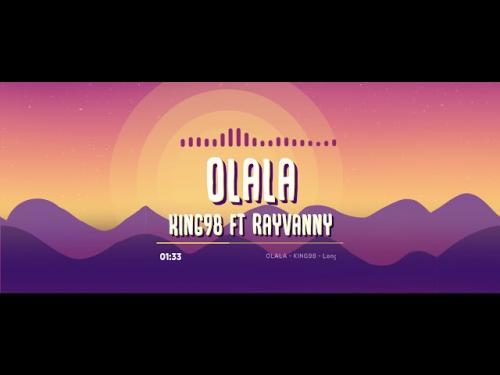 King98 Ft. Rayvanny - Olala