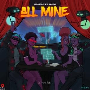 Kinsolo - All Mine Ft. Buju