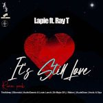 Lapie, Ray T – It's Still Love (Remix Pack)