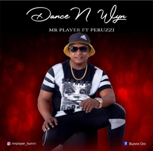Mr Player Ft. Peruzzi - Dance And Wyne