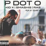 P-Dot O – Come Have Fun With Us ft. Kid X, Smashis & Ras