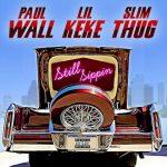 Paul Wall, Lil Keke & Slim Thug – Still Sippin