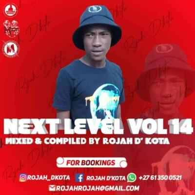 Rojah D'kota – Next Level Vol 14 Mix