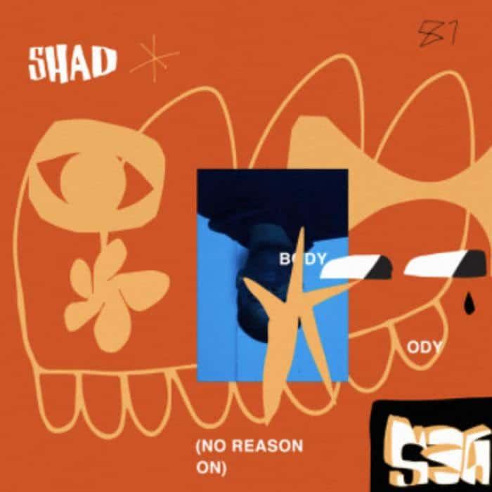 Shad - Body (No Reason)