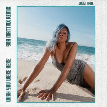 Soa Mattrix & Juliet Ariel - Wish You Were Here (Remix)