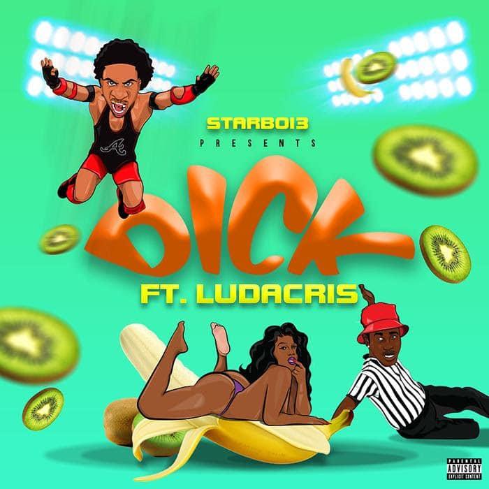 StarBoi3 - Dick Feat. Ludacris