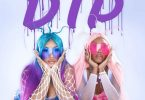 Stefflon Don & Ms. Banks - Dip Mp3 Mp4 Download