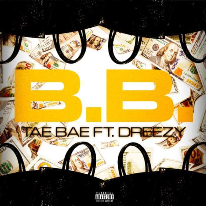 Tae Bae - B.B Feat. Dreezy