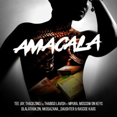 Tee Jay, ThackzinDJ & Thabiso Lavish ft Mpura, Moscow On Keys, Dlala Thukzin, Nkosazana_Daughter & Rascoe Kaos – AmaCala